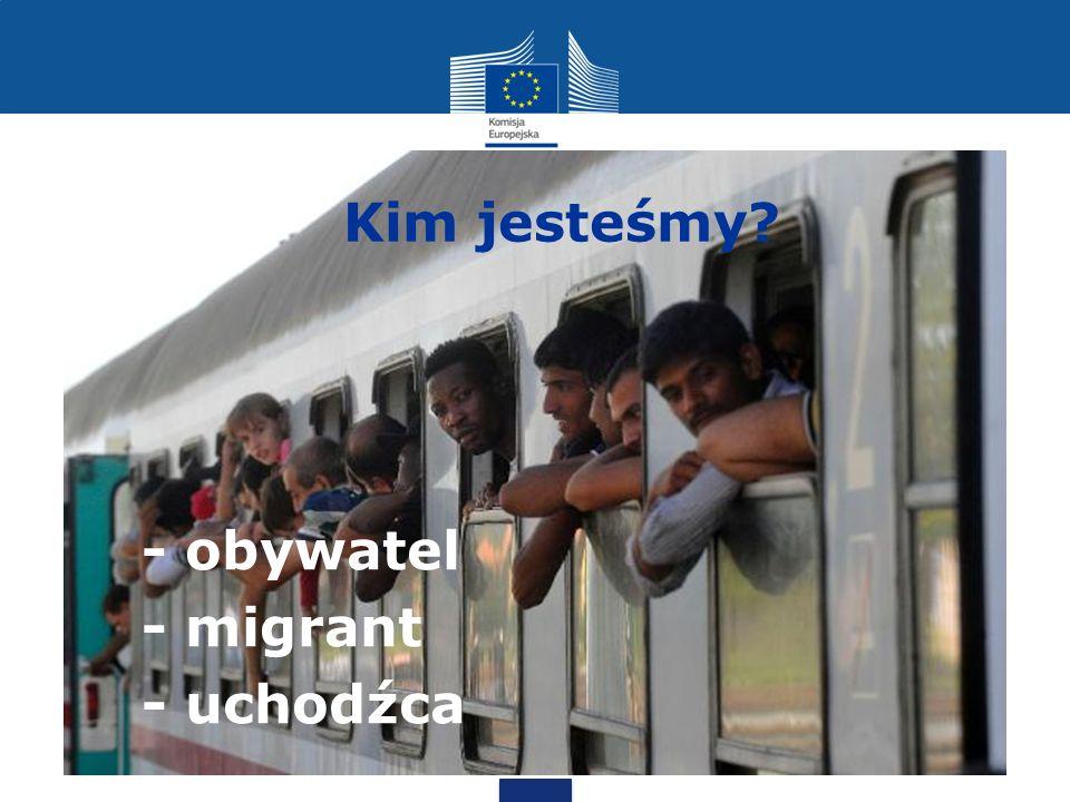 Kim jesteśmy? - obywatel - migrant - uchodźca