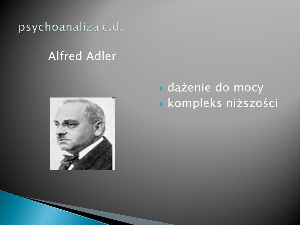 Alfred Adler  dążenie do mocy  kompleks niższości