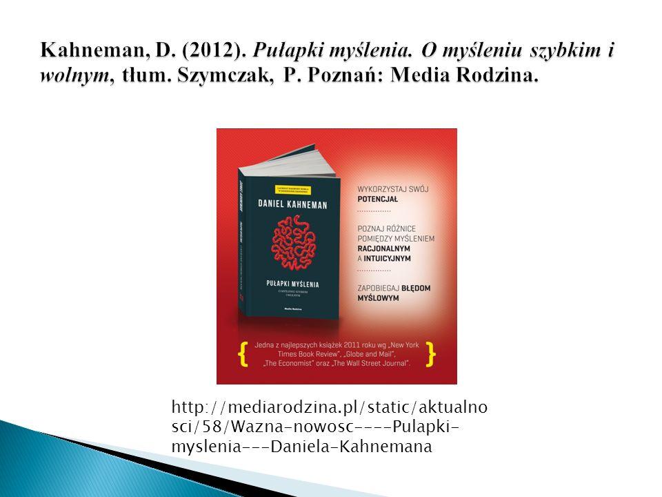 http://mediarodzina.pl/static/aktualno sci/58/Wazna-nowosc----Pulapki- myslenia---Daniela-Kahnemana
