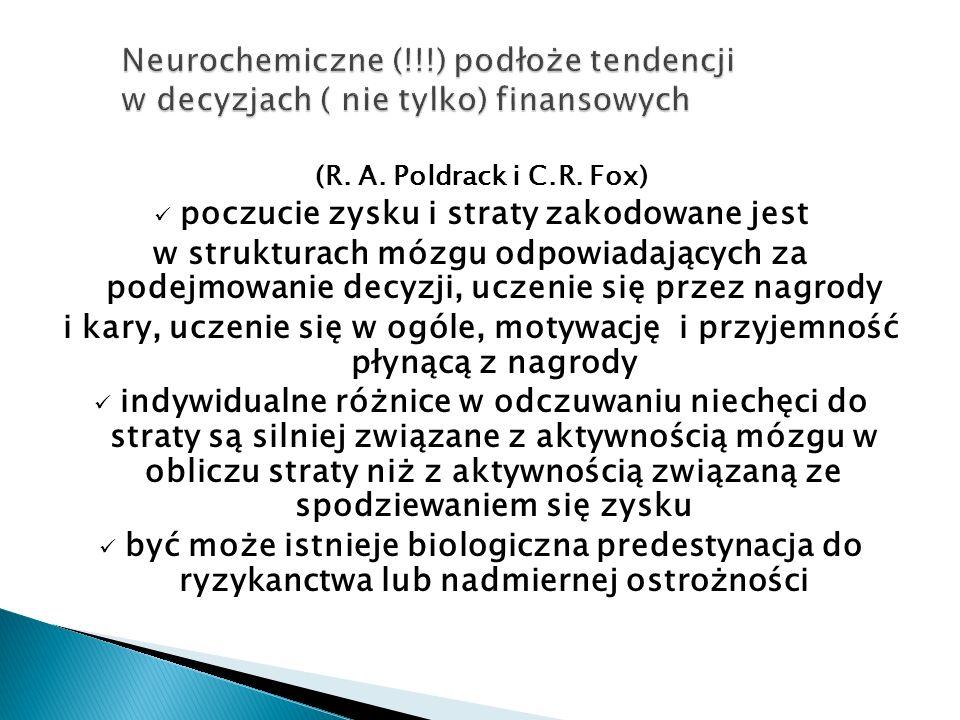 Neurochemiczne (!!!) podłoże tendencji w decyzjach ( nie tylko) finansowych (R.