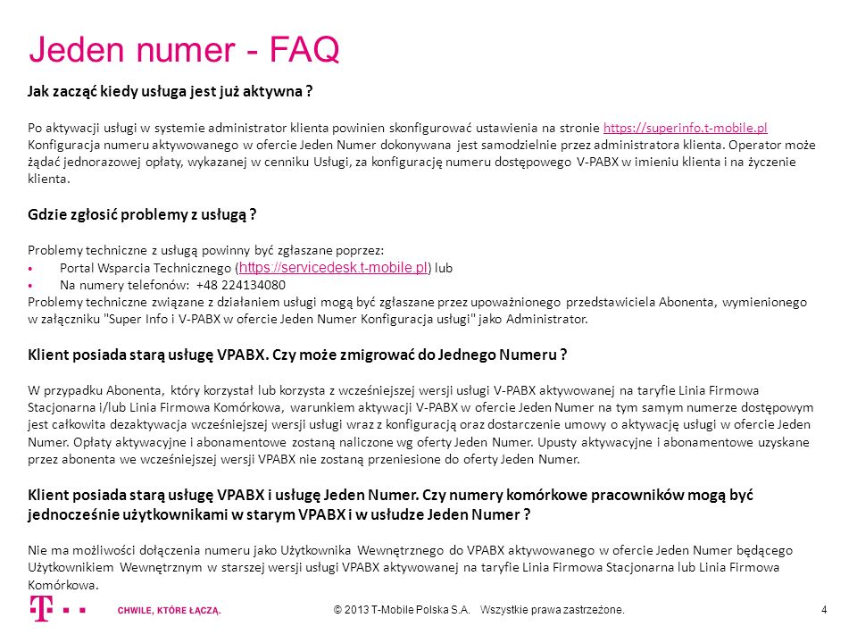 Jeden numer - FAQ 4© 2013 T-Mobile Polska S.A. Wszystkie prawa zastrzeżone.