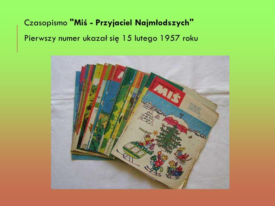 Czasopismo Miś - Przyjaciel Najmłodszych Pierwszy numer ukazał się 15 lutego 1957 roku