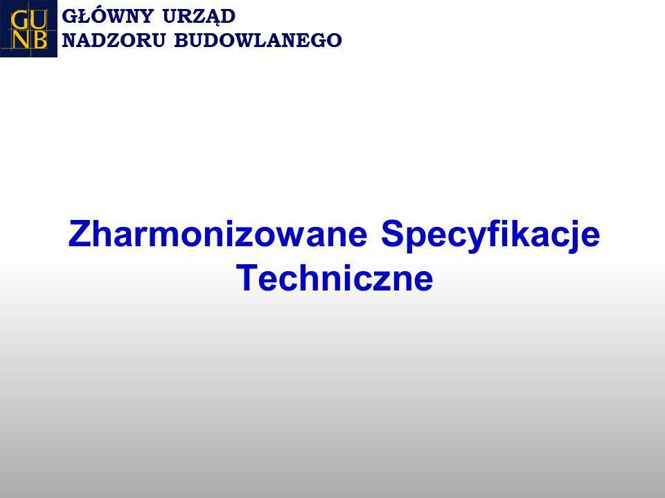 Zharmonizowane Specyfikacje Techniczne GŁÓWNY URZĄD NADZORU BUDOWLANEGO
