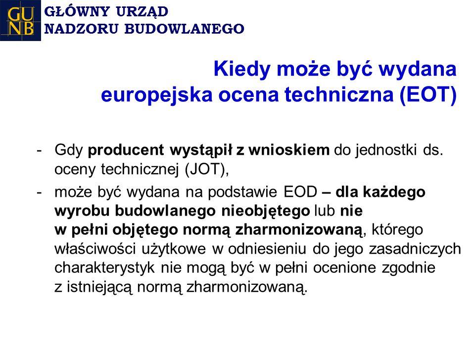 Kiedy może być wydana europejska ocena techniczna (EOT) -Gdy producent wystąpił z wnioskiem do jednostki ds.
