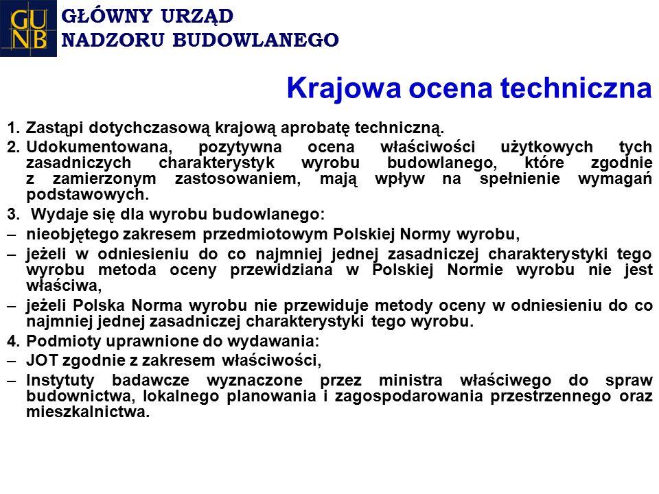 Krajowa ocena techniczna 1.Zastąpi dotychczasową krajową aprobatę techniczną.