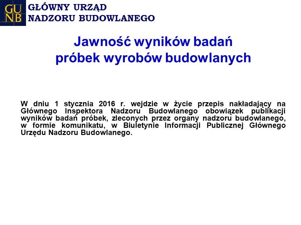 Jawność wyników badań próbek wyrobów budowlanych W dniu 1 stycznia 2016 r.