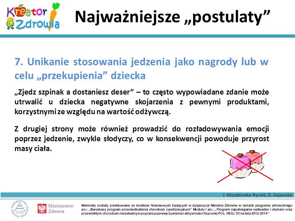 """Materiały zostały zrealizowane ze środków finansowych będących w dyspozycji Ministra Zdrowia w ramach programu zdrowotnego pn.: """"Narodowy program przeciwdziałania chorobom cywilizacyjnym Modułu I pn.: """"Program zapobiegania nadwadze i otyłości oraz przewlekłym chorobom niezakaźnym poprzez poprawę żywienia i aktywności fizycznej POL-HEALTH na lata 2012-2014 Najważniejsze """"postulaty 7."""