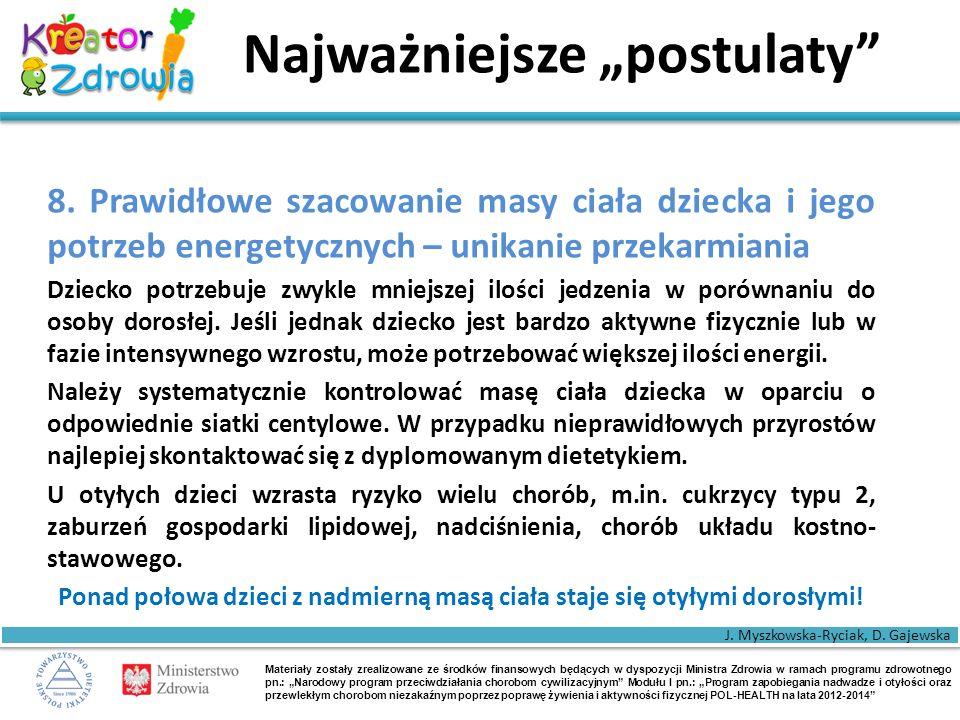 """Materiały zostały zrealizowane ze środków finansowych będących w dyspozycji Ministra Zdrowia w ramach programu zdrowotnego pn.: """"Narodowy program przeciwdziałania chorobom cywilizacyjnym Modułu I pn.: """"Program zapobiegania nadwadze i otyłości oraz przewlekłym chorobom niezakaźnym poprzez poprawę żywienia i aktywności fizycznej POL-HEALTH na lata 2012-2014 Najważniejsze """"postulaty 8."""