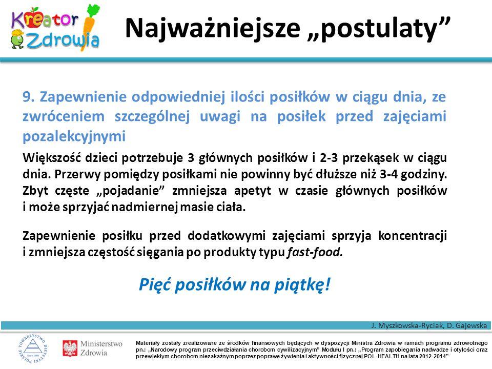 """Materiały zostały zrealizowane ze środków finansowych będących w dyspozycji Ministra Zdrowia w ramach programu zdrowotnego pn.: """"Narodowy program przeciwdziałania chorobom cywilizacyjnym Modułu I pn.: """"Program zapobiegania nadwadze i otyłości oraz przewlekłym chorobom niezakaźnym poprzez poprawę żywienia i aktywności fizycznej POL-HEALTH na lata 2012-2014 Najważniejsze """"postulaty 9."""