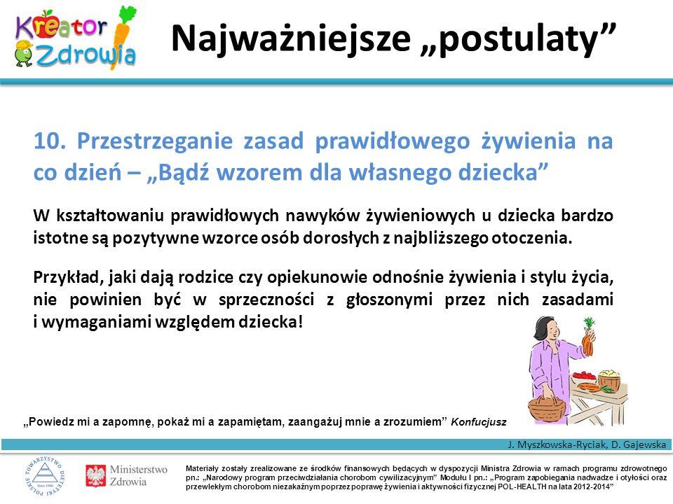 """Materiały zostały zrealizowane ze środków finansowych będących w dyspozycji Ministra Zdrowia w ramach programu zdrowotnego pn.: """"Narodowy program przeciwdziałania chorobom cywilizacyjnym Modułu I pn.: """"Program zapobiegania nadwadze i otyłości oraz przewlekłym chorobom niezakaźnym poprzez poprawę żywienia i aktywności fizycznej POL-HEALTH na lata 2012-2014 Najważniejsze """"postulaty 10."""