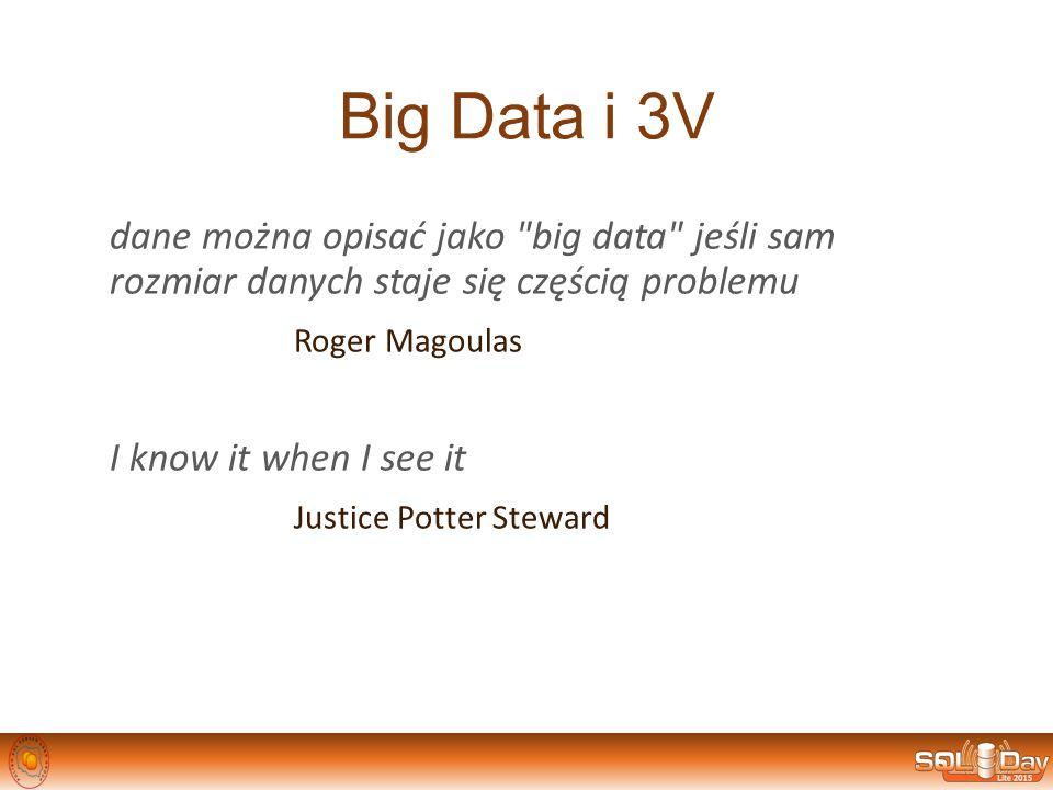 Big Data i 3V dane można opisać jako