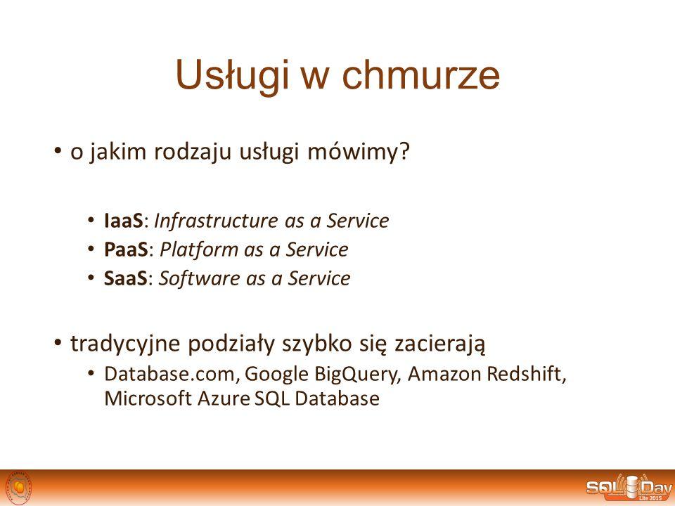 Usługi w chmurze o jakim rodzaju usługi mówimy? IaaS: Infrastructure as a Service PaaS: Platform as a Service SaaS: Software as a Service tradycyjne p