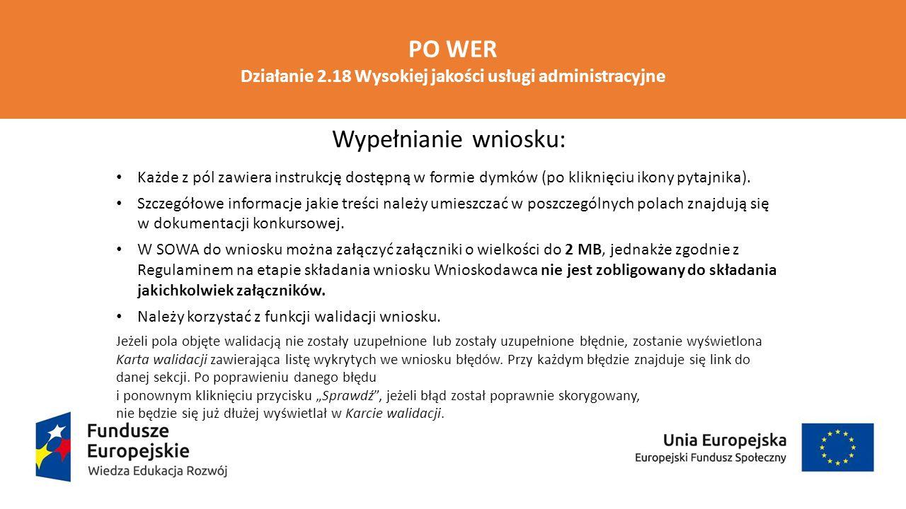 PO WER Działanie 2.18 Wysokiej jakości usługi administracyjne Wypełnianie wniosku: Każde z pól zawiera instrukcję dostępną w formie dymków (po kliknię