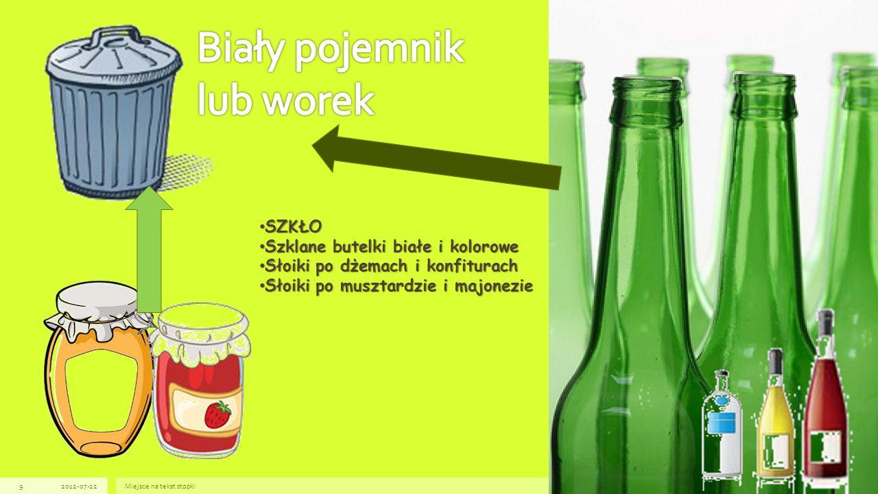 2012-07-22Miejsce na tekst stopki9 SZKŁO SZKŁO Szklane butelki białe i kolorowe Szklane butelki białe i kolorowe Słoiki po dżemach i konfiturach Słoik