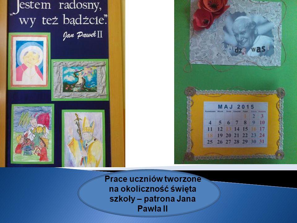 Prace uczniów tworzone na okoliczność święta szkoły – patrona Jana Pawła II