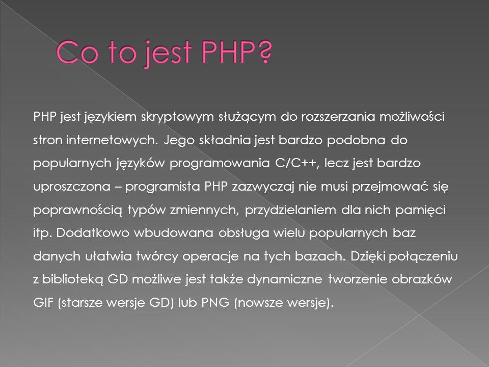 PHP jest językiem skryptowym służącym do rozszerzania możliwości stron internetowych.
