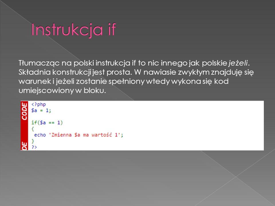 Tłumacząc na polski instrukcja if to nic innego jak polskie jeżeli.