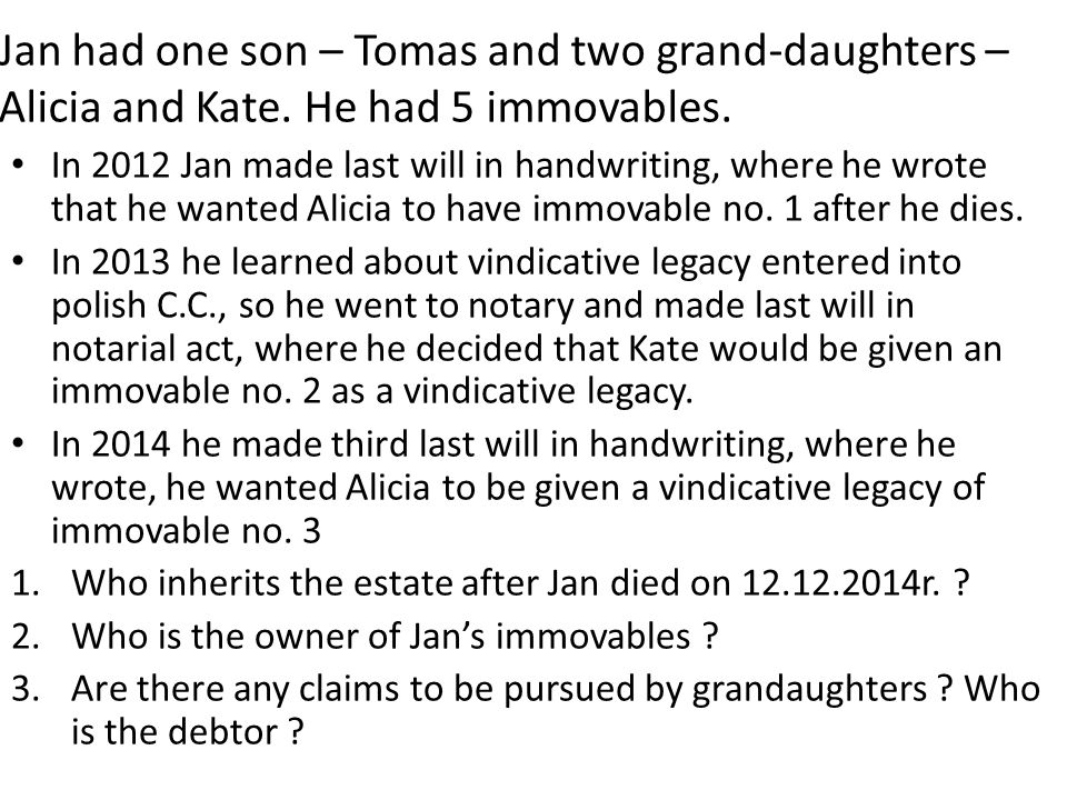 Jan had one son – Tomas and two grand-daughters – Alicia and Kate.