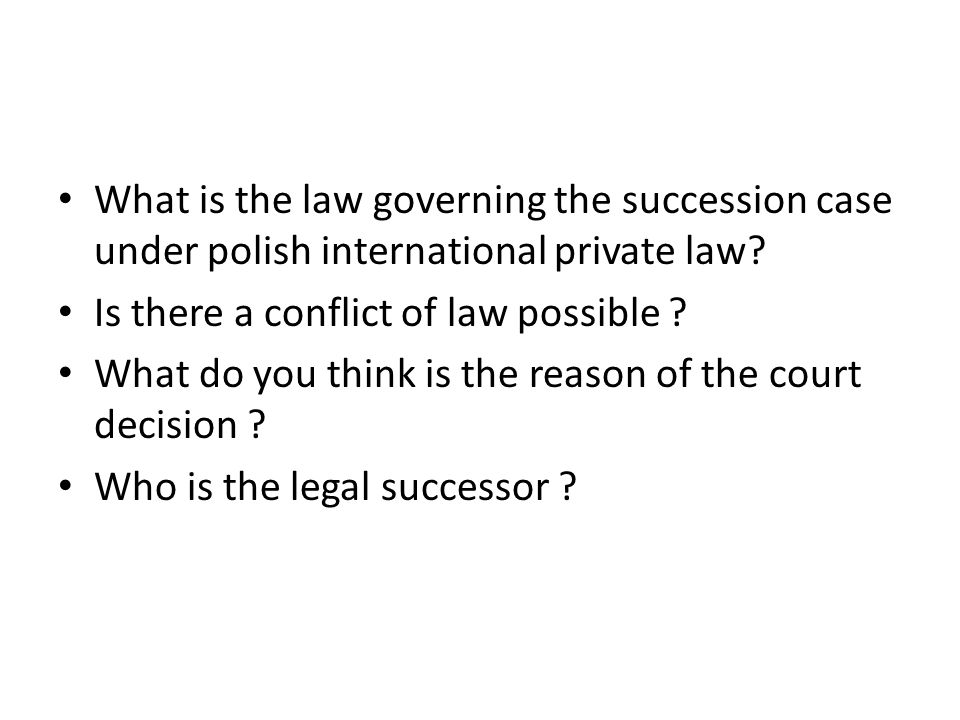 What is the law governing the succession case under polish international private law.
