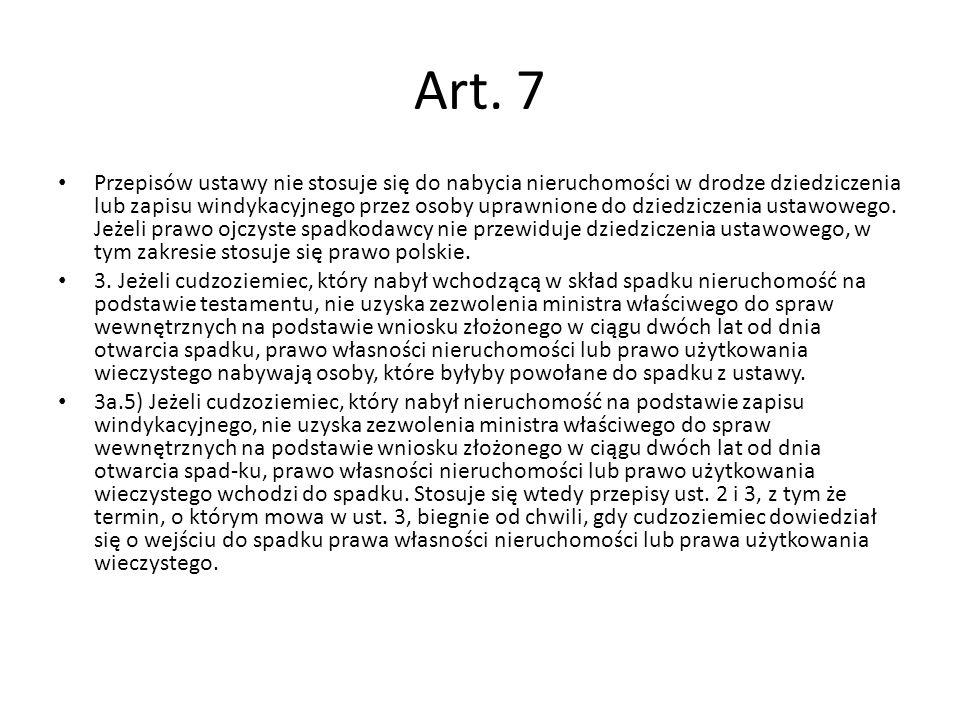 Art. 7 Przepisów ustawy nie stosuje się do nabycia nieruchomości w drodze dziedziczenia lub zapisu windykacyjnego przez osoby uprawnione do dziedzicze