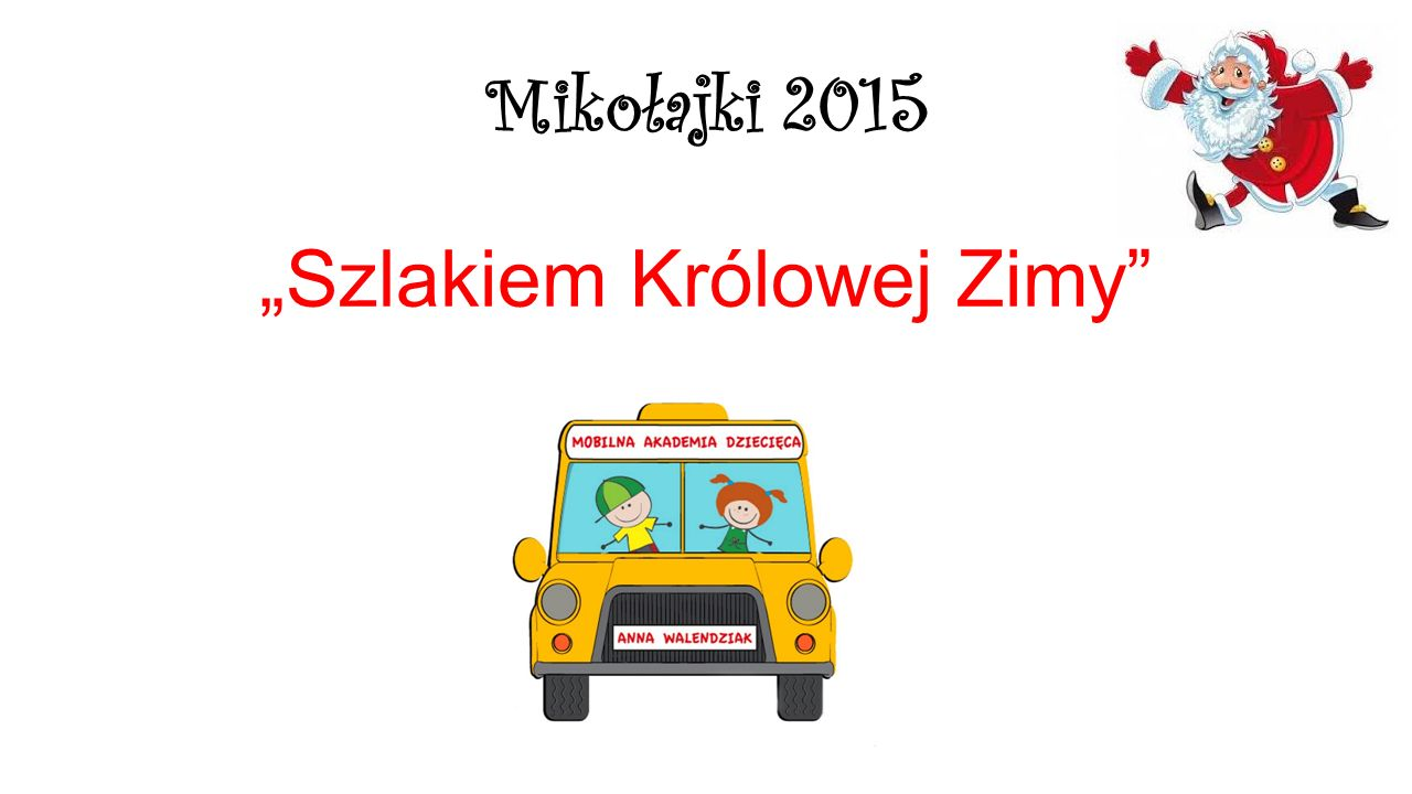 """Mikołajki 2015 """"Szlakiem Królowej Zimy"""