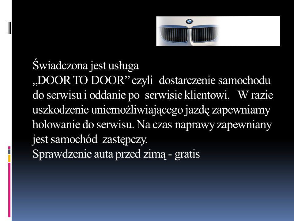 """Świadczona jest usługa """"DOOR TO DOOR"""" czyli dostarczenie samochodu do serwisu i oddanie po serwisie klientowi. W razie uszkodzenie uniemożliwiającego"""