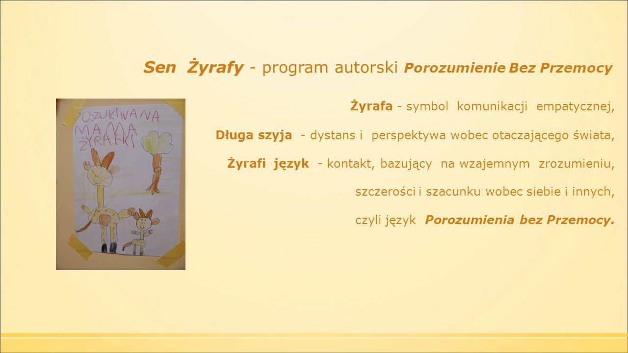 Cele programu (PBP), Sen Żyrafy wzmacnianie samoświadomości dzieci, rozwijanie umiejętności komunikacyjnych, potrzebnych szczególnie w sytuacjach stresowych lub konfliktowych, rozwijanie empatii, nabywanie kompetencji językowych.