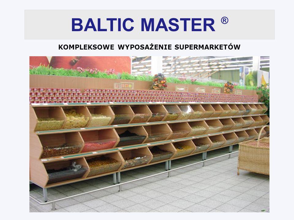 BALTIC MASTER ® KOMPLEKSOWE WYPOSAŻENIE SUPERMARKETÓW