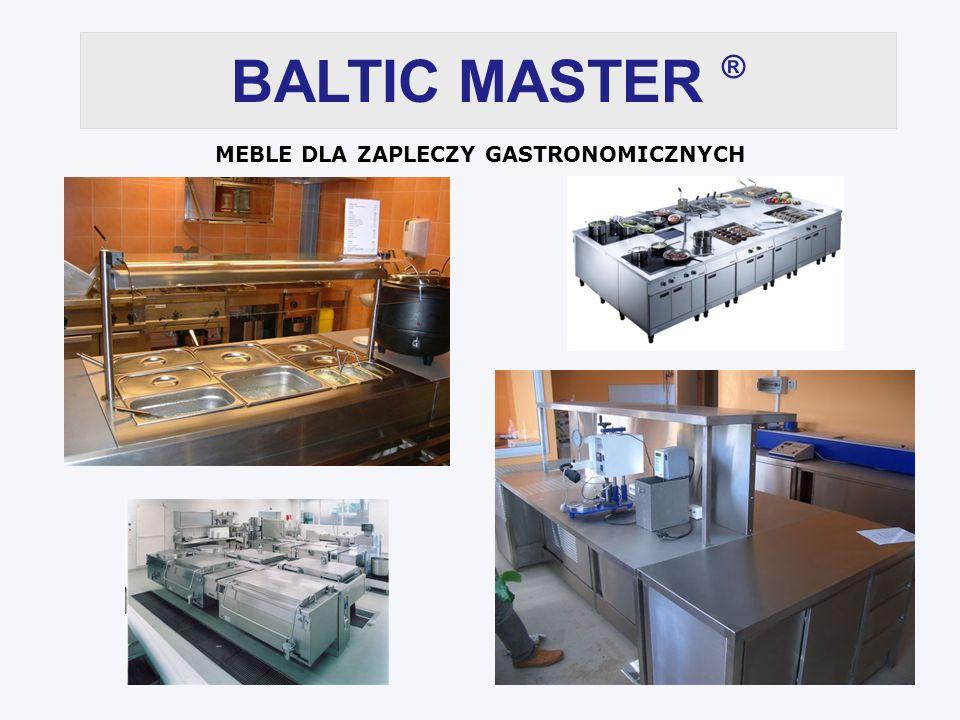 BALTIC MASTER ® MEBLE DLA ZAPLECZY GASTRONOMICZNYCH