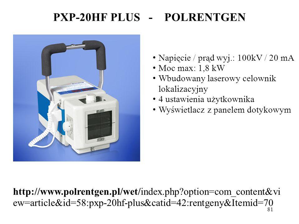 PXP-20HF PLUS - POLRENTGEN 81 http://www.polrentgen.pl/wet/index.php?option=com_content&vi ew=article&id=58:pxp-20hf-plus&catid=42:rentgeny&Itemid=70