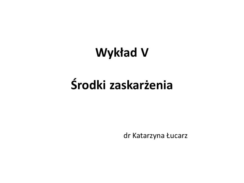 Wykład V Środki zaskarżenia dr Katarzyna Łucarz