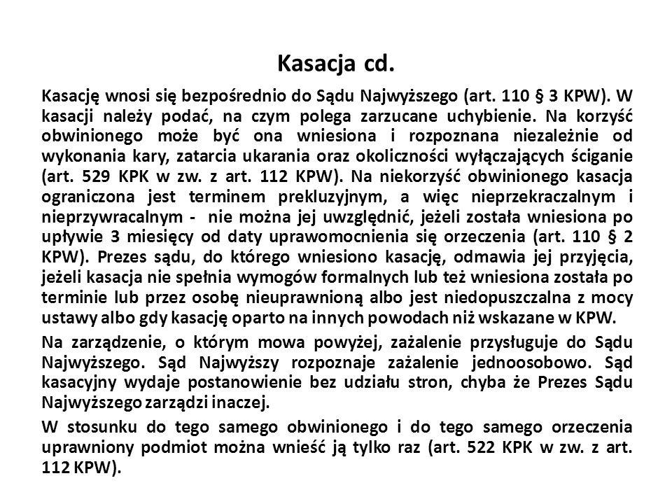 Kasacja cd.Kasację wnosi się bezpośrednio do Sądu Najwyższego (art.