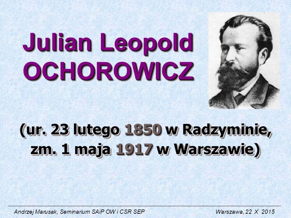 Julian Leopold OCHOROWICZ ____________________________________________________________________________________________________________________________