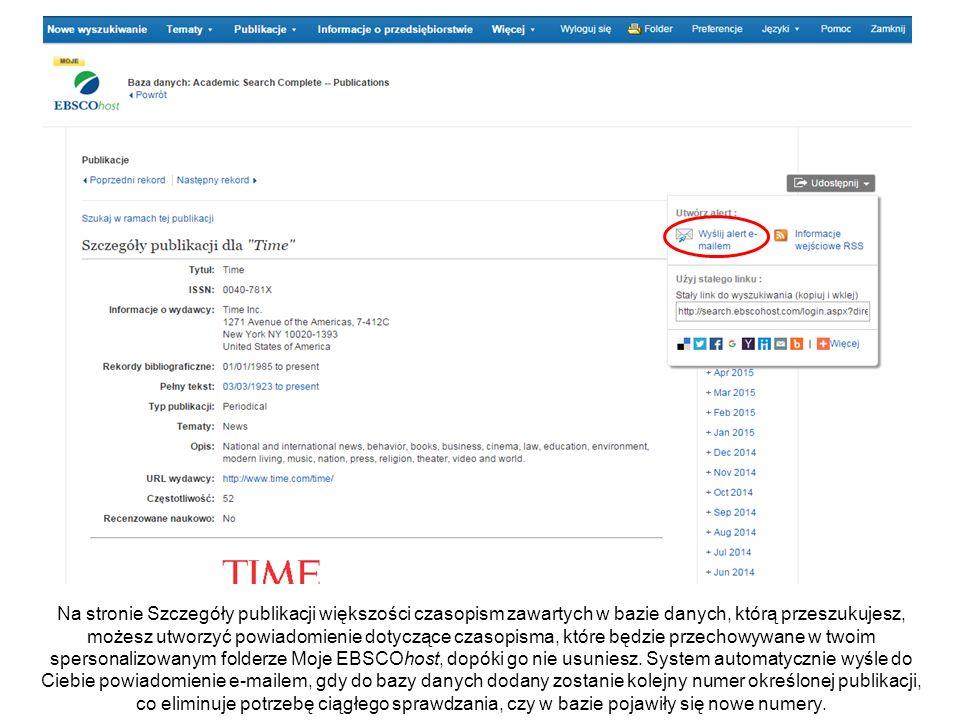 Na stronie Szczegóły publikacji większości czasopism zawartych w bazie danych, którą przeszukujesz, możesz utworzyć powiadomienie dotyczące czasopisma, które będzie przechowywane w twoim spersonalizowanym folderze Moje EBSCOhost, dopóki go nie usuniesz.