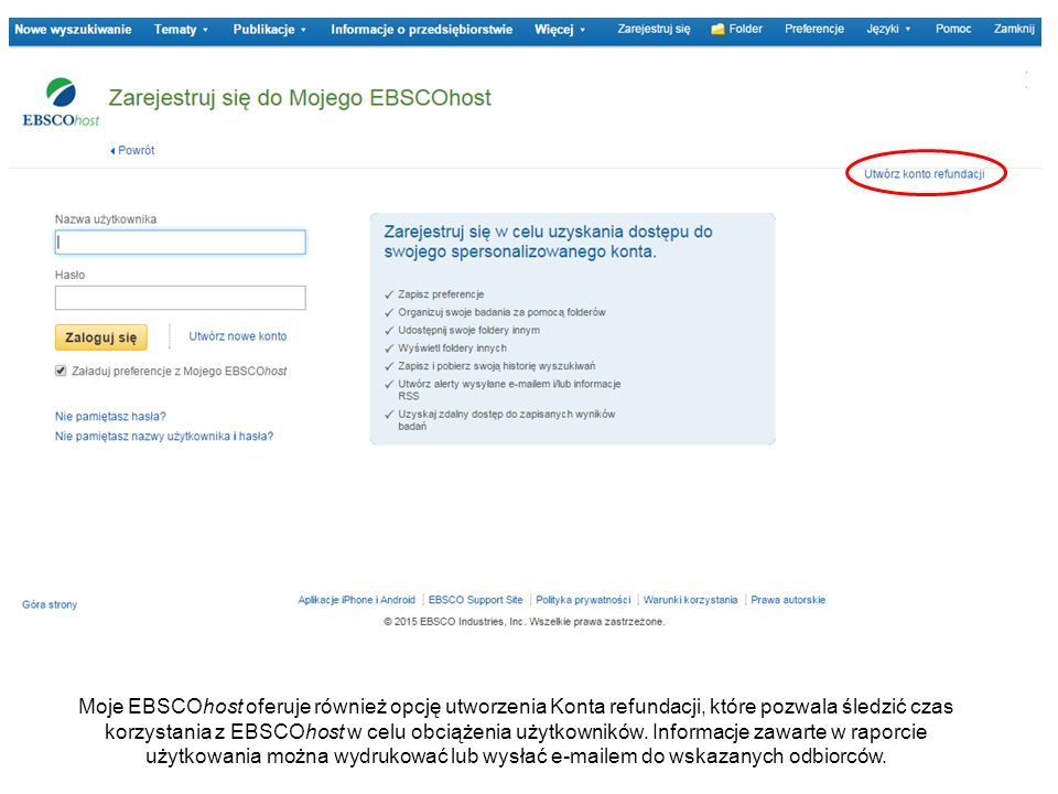 Moje EBSCOhost oferuje również opcję utworzenia Konta refundacji, które pozwala śledzić czas korzystania z EBSCOhost w celu obciążenia użytkowników.