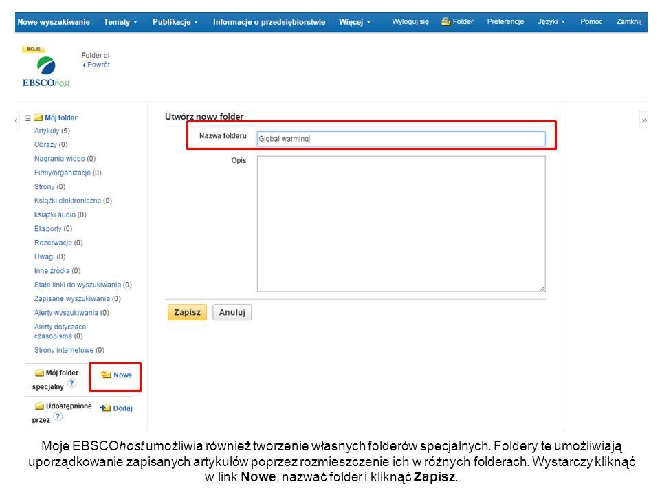 Moje EBSCOhost umożliwia również tworzenie własnych folderów specjalnych.