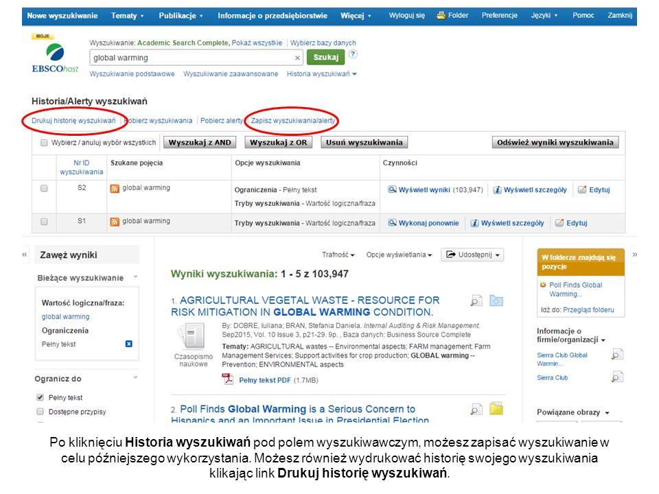 Po kliknięciu Historia wyszukiwań pod polem wyszukiwawczym, możesz zapisać wyszukiwanie w celu późniejszego wykorzystania.