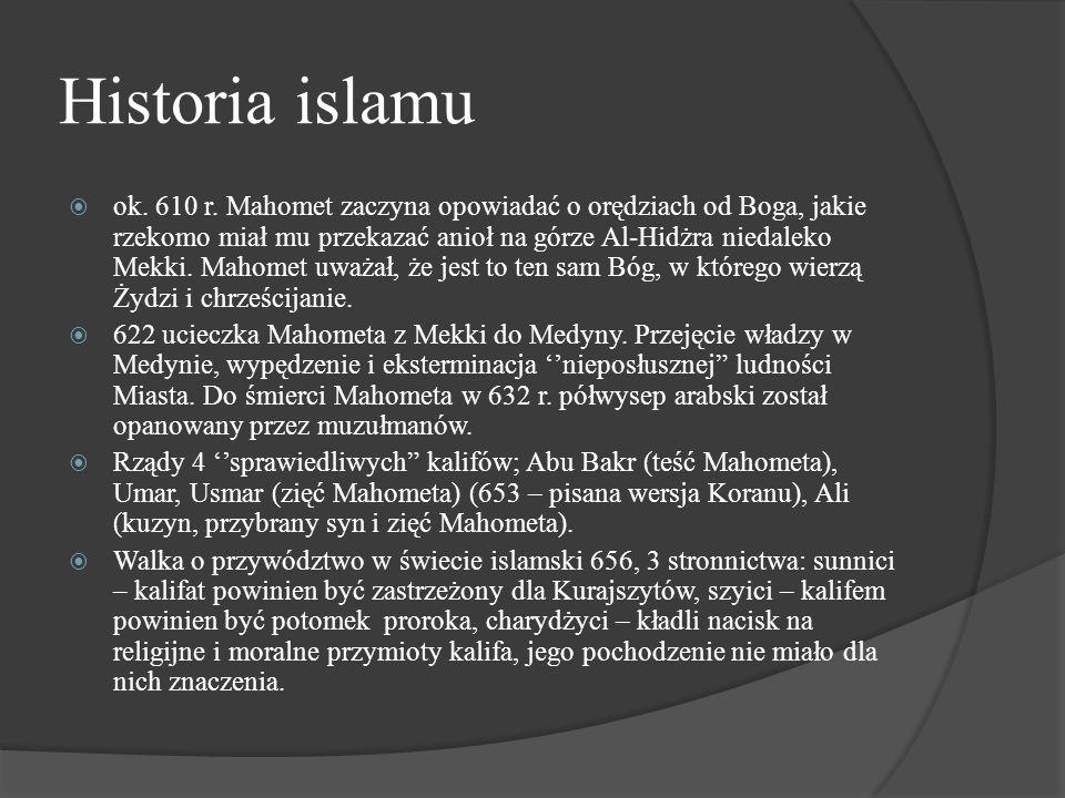 Historia islamu  ok. 610 r. Mahomet zaczyna opowiadać o orędziach od Boga, jakie rzekomo miał mu przekazać anioł na górze Al-Hidżra niedaleko Mekki.