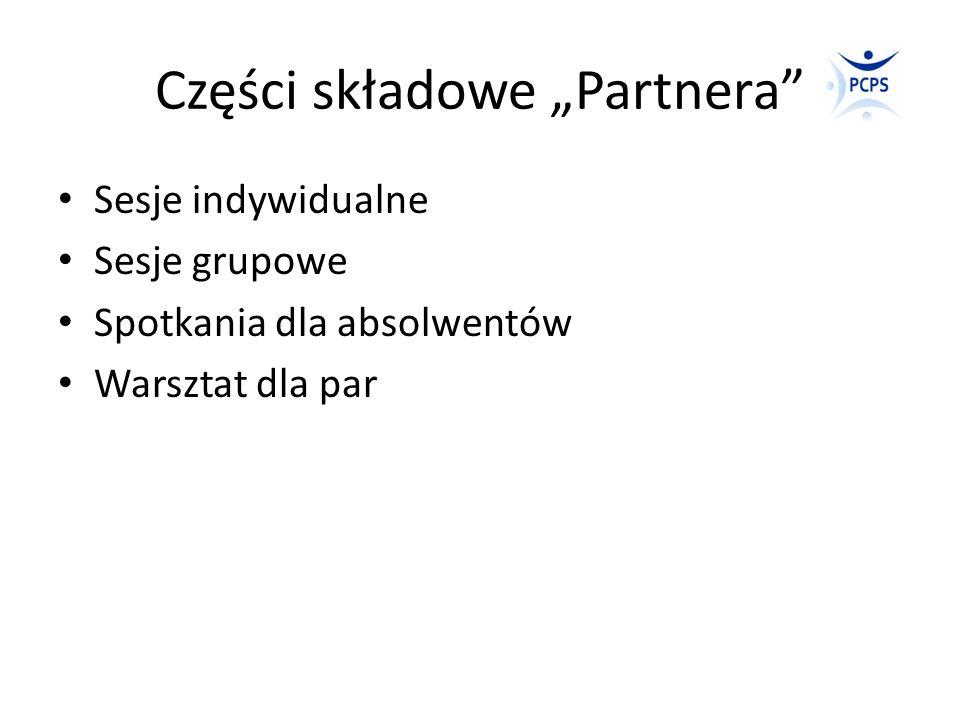 """Części składowe """"Partnera"""" Sesje indywidualne Sesje grupowe Spotkania dla absolwentów Warsztat dla par"""