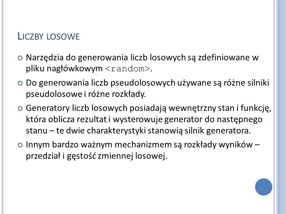 L ICZBY LOSOWE Narzędzia do generowania liczb losowych są zdefiniowane w pliku nagłówkowym.