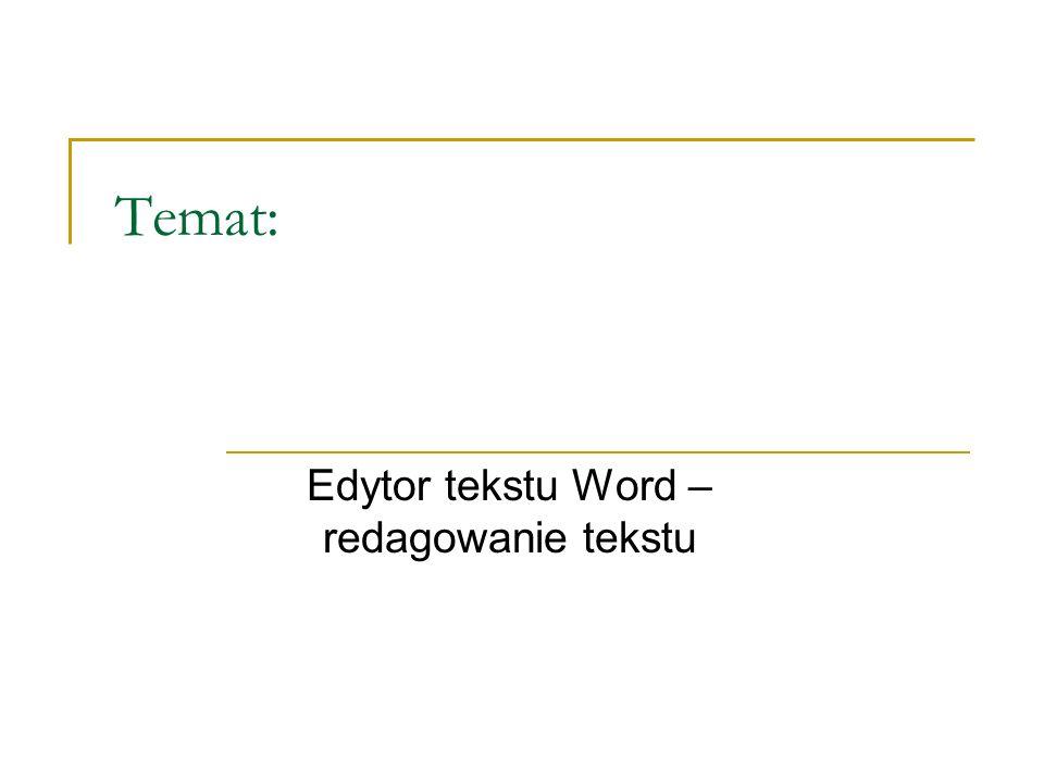 Temat: Edytor tekstu Word – redagowanie tekstu
