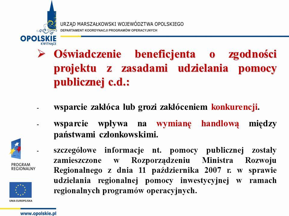  Oświadczenie beneficjenta o zgodności projektu z zasadami udzielania pomocy publicznej c.d.: - wsparcie zakłóca lub grozi zakłóceniem konkurencji.