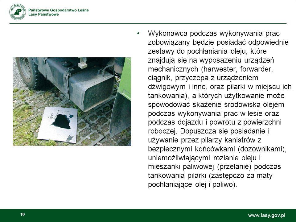 10 Wykonawca podczas wykonywania prac zobowiązany będzie posiadać odpowiednie zestawy do pochłaniania oleju, które znajdują się na wyposażeniu urządze