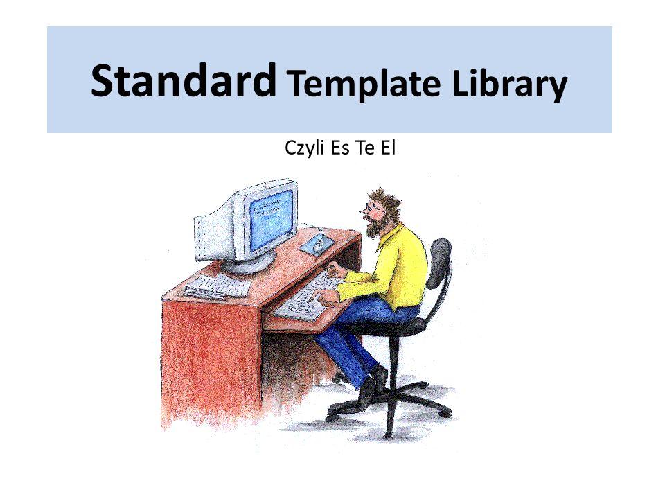 Standard Template Library Czyli Es Te El