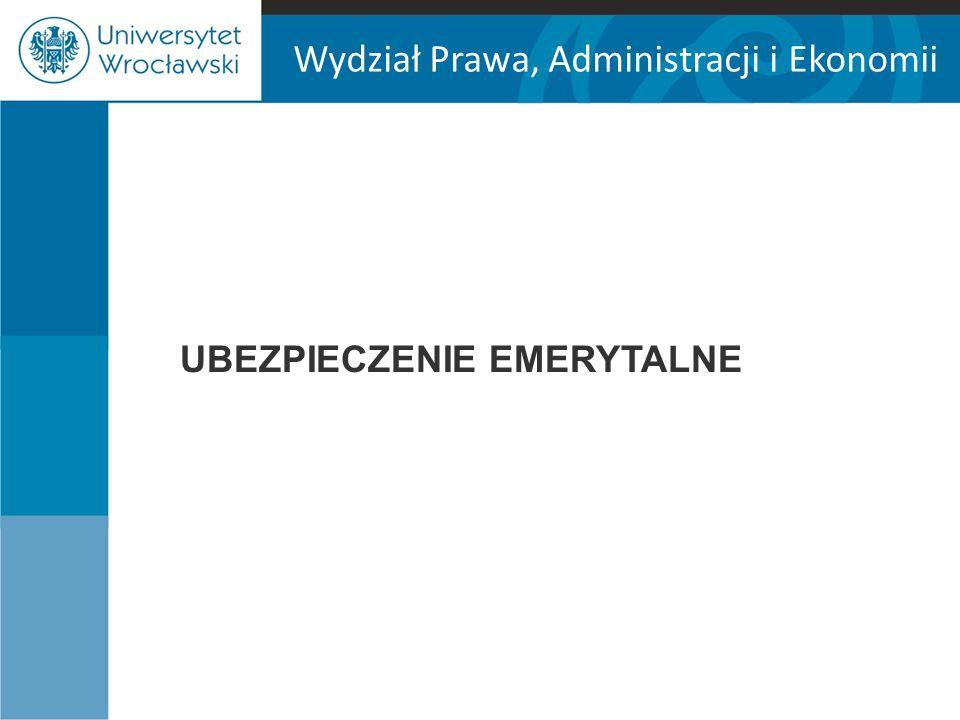 Wydział Prawa, Administracji i Ekonomii UBEZPIECZENIE EMERYTALNE