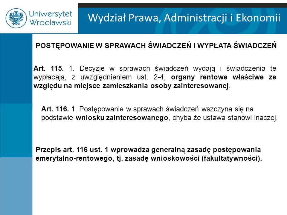 Wydział Prawa, Administracji i Ekonomii POSTĘPOWANIE W SPRAWACH ŚWIADCZEŃ I WYPŁATA ŚWIADCZEŃ Art.
