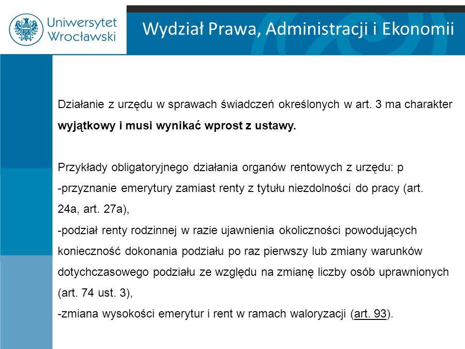 Wydział Prawa, Administracji i Ekonomii Działanie z urzędu w sprawach świadczeń określonych w art.
