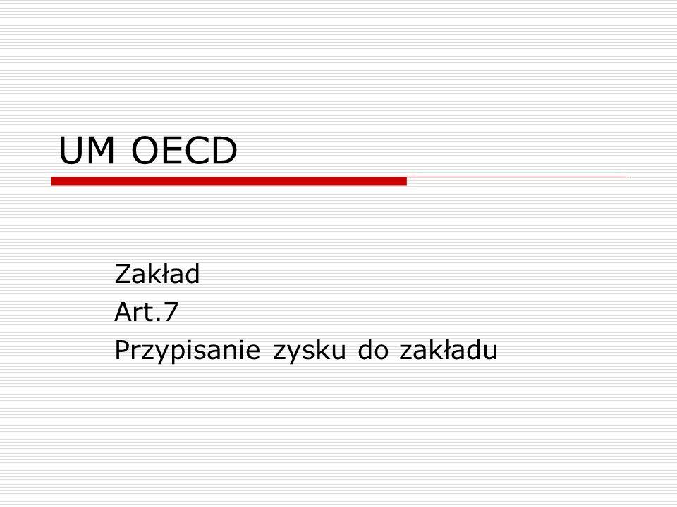 UM OECD Zakład Art.7 Przypisanie zysku do zakładu