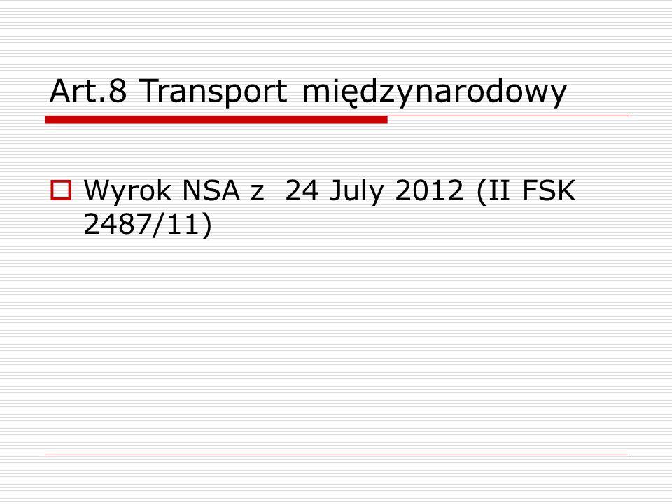Art.8 Transport międzynarodowy  Wyrok NSA z 24 July 2012 (II FSK 2487/11)
