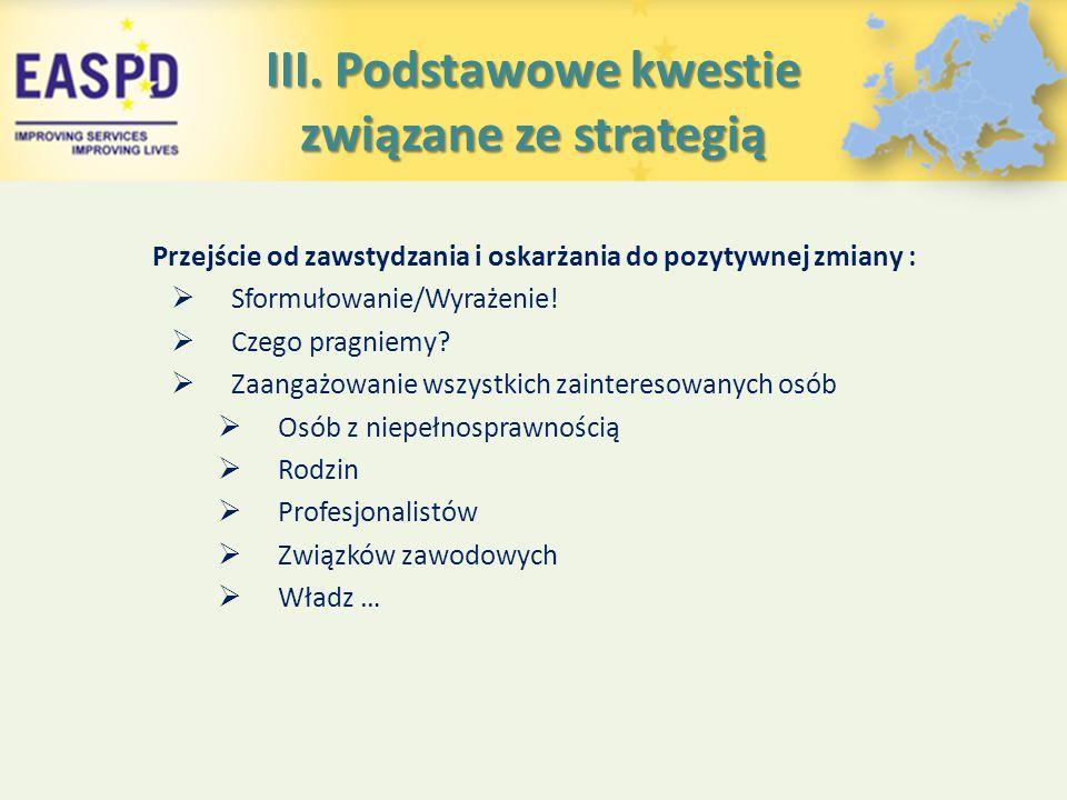 III. Podstawowe kwestie związane ze strategią Przejście od zawstydzania i oskarżania do pozytywnej zmiany :  Sformułowanie/Wyrażenie!  Czego pragnie